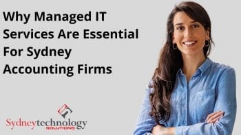 Why Managed IT Services Are Essential For Sydney Accounting Firms